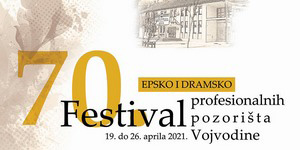 Jubilarni 70. Festival profesionalnih pozorišta Vojvodine